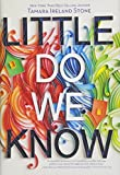 #3: Little Do We Know