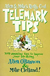 Allen & Mike's Really Cool Telemark Tips (Falcon Guide)