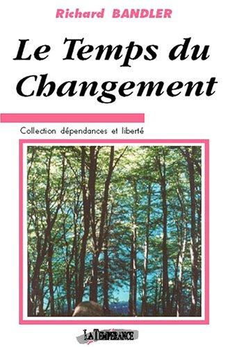 Le Temps du changement par Richard Bandler