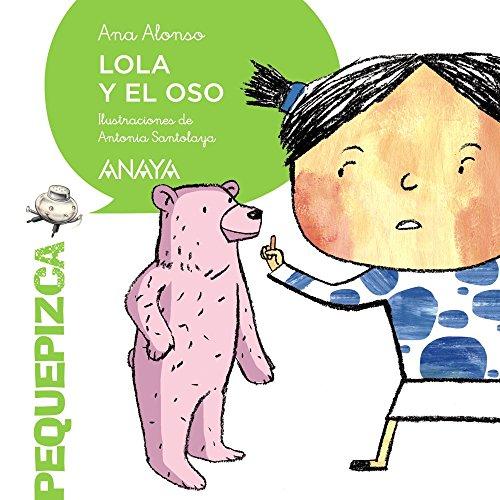 Lola y el oso (Primeros Lectores (1-5 Años) - Pequepizca)