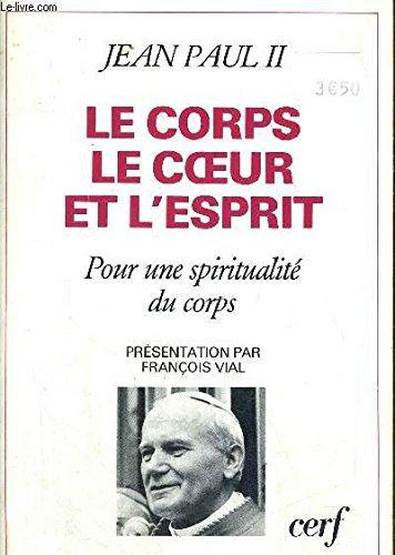 LE CORPS LE COEUR ET L'ESPRIT. Pour une spiritualité du corps, une lecture de Mathieu 5, 27-28