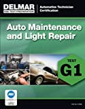ASE Technician Test Preparation Automotive Maintenance and Light Repair (G1) (Automotive Technician Certification) by Delmar Cengage Learning (2014-01-13)