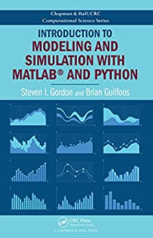 Introduction to Modeling and Simulation with MATLAB® and Python (Chapman & Hall/CRC Computational Science) by [Gordon, Steven I., Guilfoos, Brian]