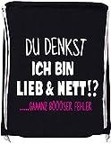 EZYshirt Du denkst ich bin Lieb & Nett...gaaaaanz bööööööser Fehler Baumwoll Stoffbeutel