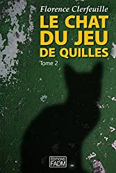 Le chat du jeu de quilles - Tome 2: Qu'est-il arrivé à Manon ?
