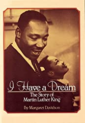 I Have a Dream: The Story of Martin Luther King by Margaret Davidson (1900-01-01)
