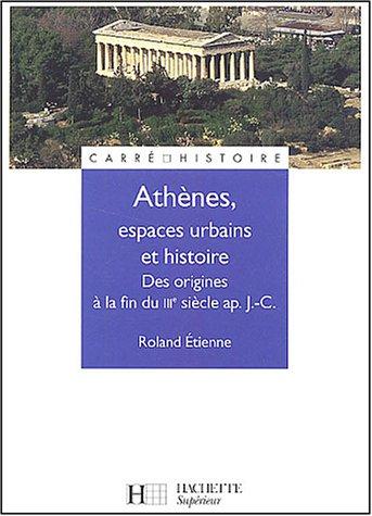 Athènes, espaces urbains et histoire : Des origines à la