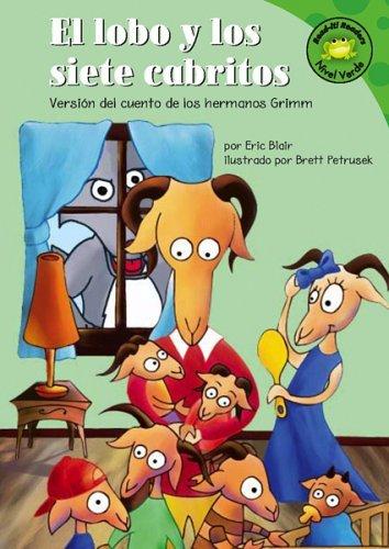 El lobo y los siete cabritos: Versi?3n del cuento de los hermanos Grimm (Read-it! Readers en Espa???ol: Cuentos de hadas) (Spanish Edition) by Eric Blair (2006-01-01)