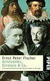 Aristoteles, Einstein & Co - Ernst P. Fischer