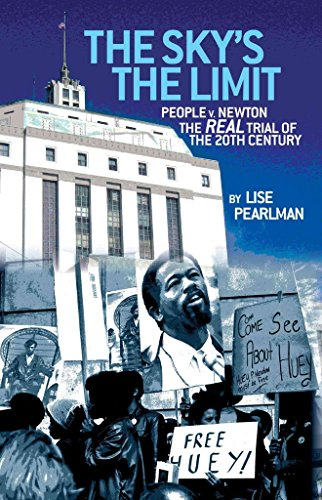 [(THE SKY's THE LIMIT People V. Newton, The REAL Trial of the 20th Century?)] [By (author) Lise A. Pearlman] published on (February, 2012)