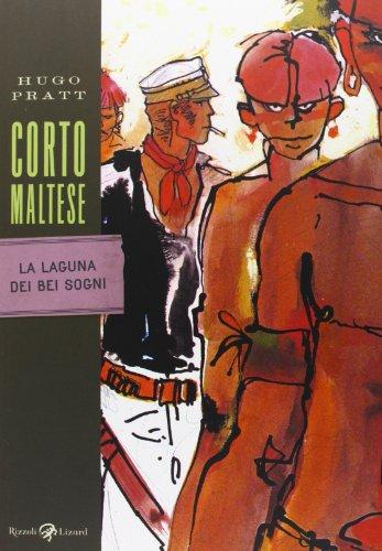 Corto Maltese. La laguna dei bei sogni (Tascabili Pratt) por Hugo Pratt