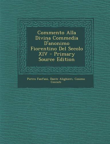 Commento Alla Divina Commedia DAnonimo Fiorentino del Secolo XIV