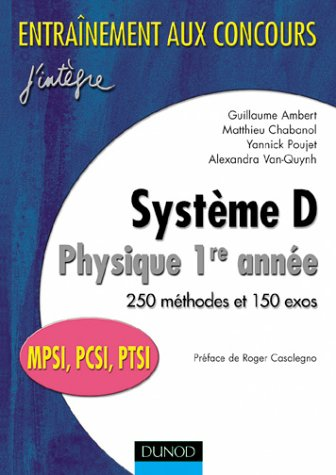 Système D : Physique,1re année,250 méthodes et 150 exercices (MPSI,PCSI,PTSI)