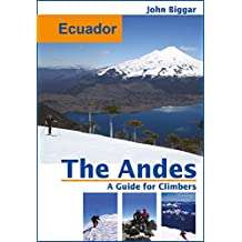 Ecuador: The Andes, a Guide For Climbers (English Edition)
