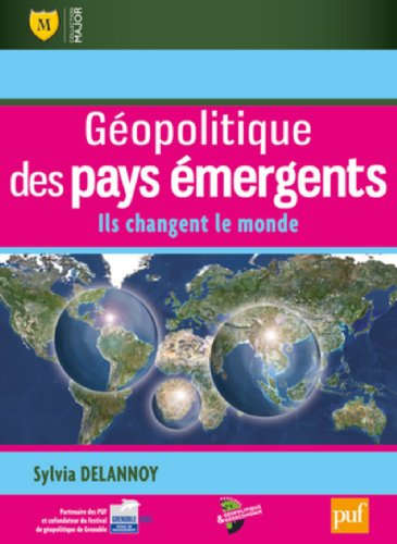 Géopolitique des pays émergents par Sylvia Delannoy