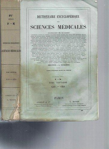 Dictionnaire Encyclopédique des Sciences Médicales (avec figures dans le texte) -4ème série / Tome 7 [GAS-GEO]