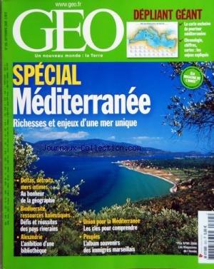 GEO [No 355] du 01/09/2008 - - SPECIAL MEDITERRANEE - RICHESSES ET ENJEUX D'UNE MER UNIQUE - DEPLIANT CARTE - DELTAS - DETROITS - MERS INTIMES - BIODIVERSITE - RESSOURCES HALIEUTIQUES - DEFIS ET REUSSITES DES PAYS RIVERAINS - ALEXANDRIE - L'AMBITION D'UNE BIBLIO par Collectif