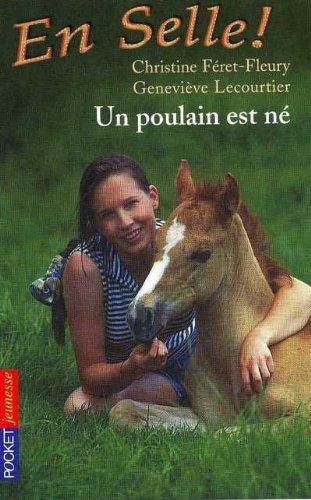 En selle, tome 1 : Le poulain est né par Christine Feret-Fleury