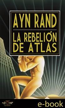 La Rebelión de Atlas de [Rand, Ayn]
