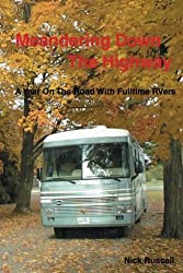 Meandering Down The Highway: A Year On The Road With Fulltime RVers by Nick Russell (2014-11-19)