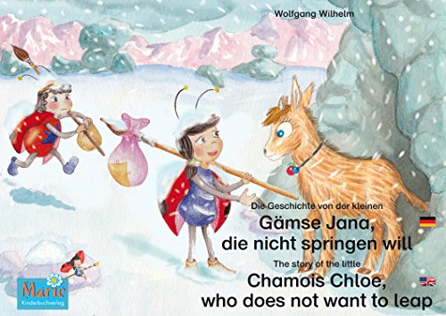 Die Geschichte von der kleinen Gämse Jana, die nicht springen will. Deutsch-Englisch. / The story of the little Chamois Chloe, who does not want to leap. ... Marie / Ladybird Marie) (English Edition) -