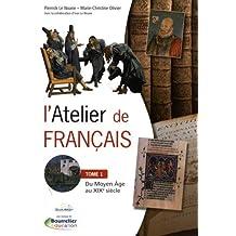 L'Atelier de français Cycle 3 : Tome 1, Du Moyen Age au XIXe siècle