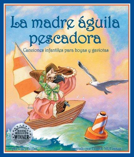 La madre águila pescadora: Canciones infantiles para boyas y gaviotas