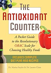 The Antioxidant Counter: A Pocket Guide to the Revolutionary ORAC Scale for Choosing Healthy Foods