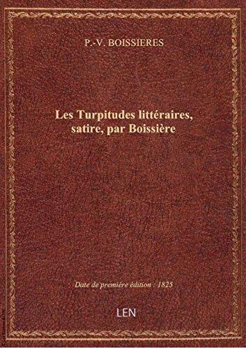 Les Turpitudes littraires, satire, par Boissire