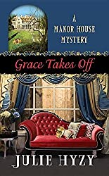 Grace Takes Off: A Manor House Mystery (Manor House Mysteries) by Julie Hyzy (2015-09-06)