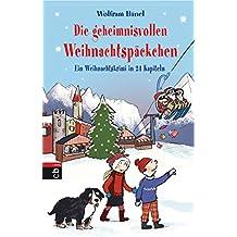 Die geheimnisvollen Weihnachtspäckchen: Ein Weihnachtskrimi in 24 Kapiteln