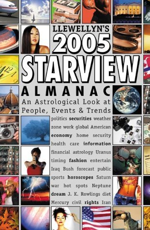 Starview Almanac 2005: An Astrological Look at People, Events and Trends (Llewellyn's Starview Almanac) by Llewellyn (2004-09-30)