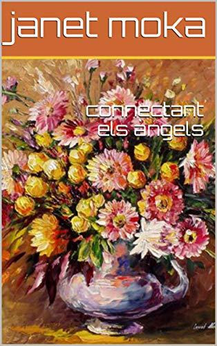 connectant els àngels (Catalan Edition) por janet moka
