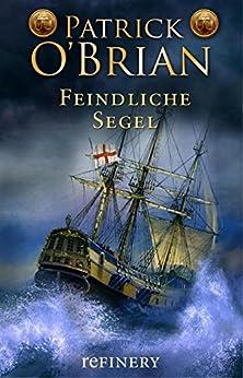 Feindliche Segel: Historischer Roman (Die Jack-Aubrey-Serie 2) (German Edition) di [O'Brian, Patrick]