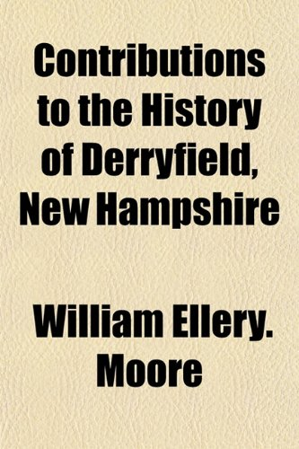 Contributions to the History of Derryfield, New Hampshire
