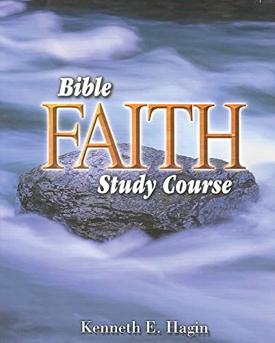 [(Bible Faith Study Course)] [By (author) Kenneth E Hagin] published on (December, 1992)