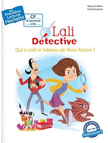 Lali détective - Qui a volé le tableau de Nino Arturo ? par Nancy Guilbert