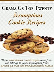 Cookie Recipes from Scratch (Grama G's Top Homemade Recipes From Scratch Book 6) (English Edition)