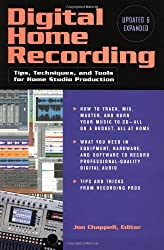 Digital Home Recording: Tips, Techniques and Tools for Home Studio Production by Jon Chappell (2002-12-19)