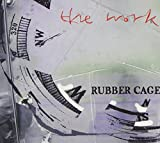 the Work: Rubber Cage (Audio CD)