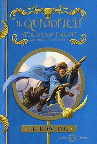Il quidditch attraverso i secoli. Kennilworthy Whisp (Fuori collana) por J. K. Rowling