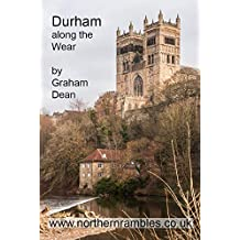 Durham – along the Wear (Rambling - Mainly in Northern England)