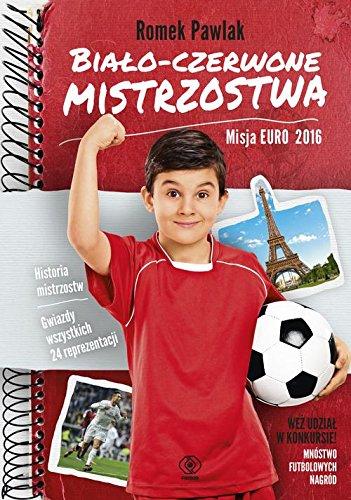 Bialo-czerwone mistrzostwa Misja Euro 2016