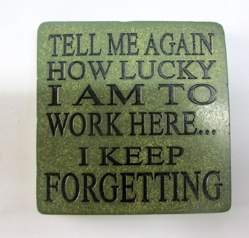 boxer-gifts-posavasos-con-mensaje-tell-me-again-how-lucky-i-am-to-work-here-i-keep-forgetting