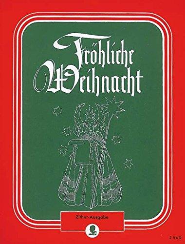 Fröhliche Weihnacht: Ein Weihnachtslieder-Album. Zither.