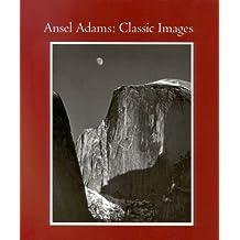 Ansel Adams: Classic Images