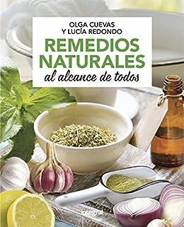 Remedios naturales al alcance de todos (SALUD) eBook: Olga