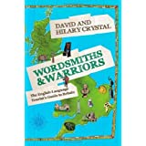 Wordsmiths and Warriors: The English-Language Tourist's Guide to Britain 1st edition by Crystal, David, Crystal, Hilary (2013) Hardcover