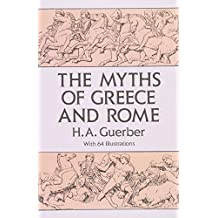 The Myths of Greece and Rome (Anthropology & Folklore) (Anthropology & Folklore S)