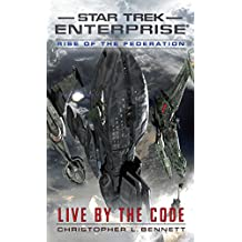 Rise of the Federation: Live by the Code (Star Trek: Enterprise) (English Edition)